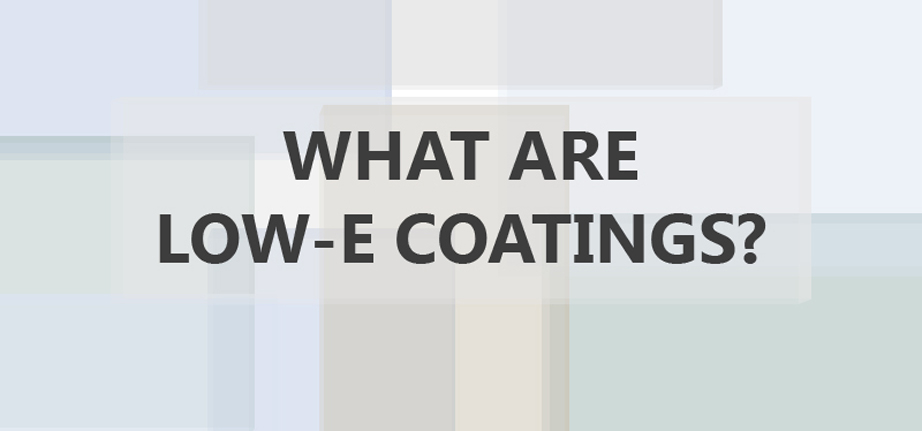 Unison Windows & Doors - Blog20131104 - What Is A Low E Coating?